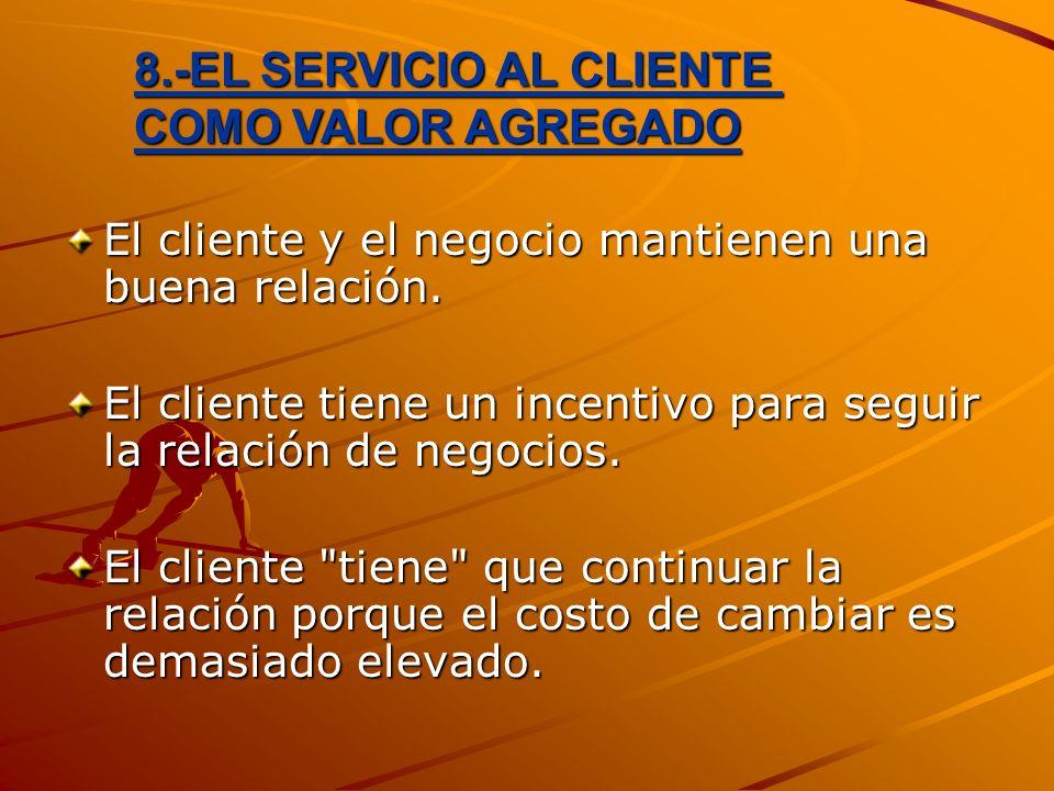 El cliente y el negocio mantienen una buena relación. El cliente tiene un incentivo para seguir la relación de negocios. El cliente