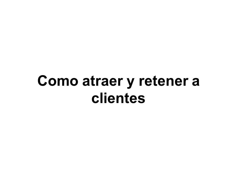 Como atraer y retener a clientes