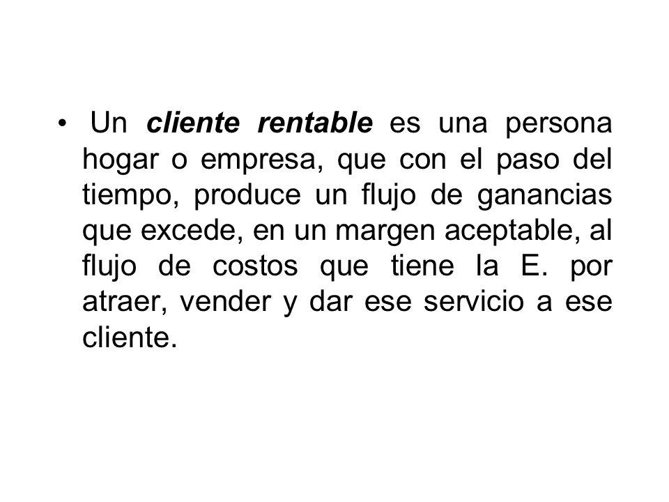 Un cliente rentable es una persona hogar o empresa, que con el paso del tiempo, produce un flujo de ganancias que excede, en un margen aceptable, al f