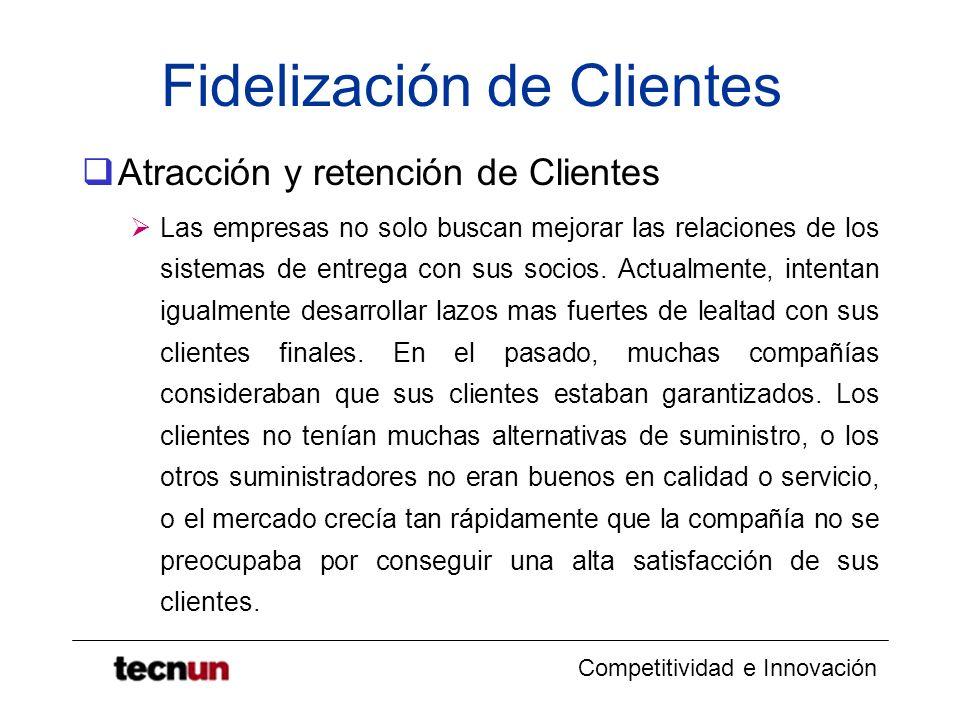 Competitividad e Innovación Fidelización de Clientes Atracción y retención de Clientes Las empresas no solo buscan mejorar las relaciones de los siste