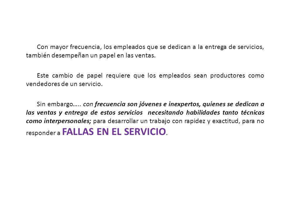 Con mayor frecuencia, los empleados que se dedican a la entrega de servicios, también desempeñan un papel en las ventas. Este cambio de papel requiere