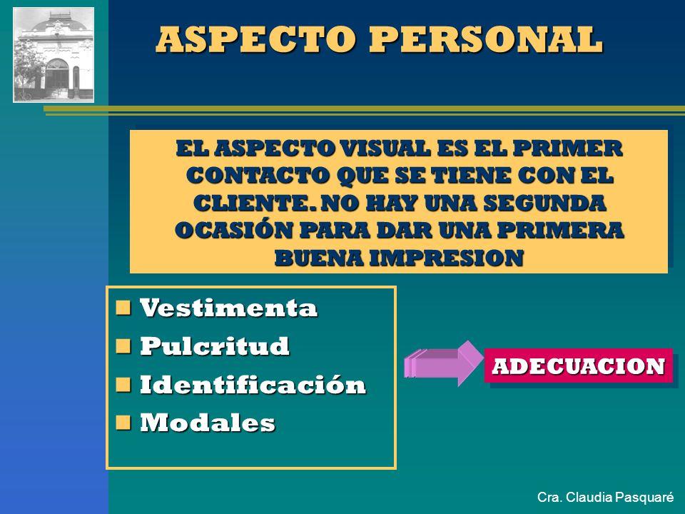 Cra. Claudia Pasquaré EL SERVICIO INVISIBLE Rasgos de actitud Aspecto personal. Aspecto personal. Aspecto del entorno. Aspecto del entorno. Organizaci