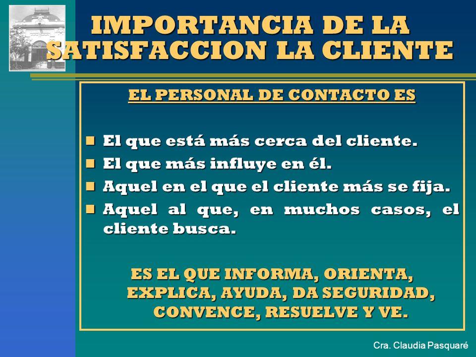 Cra.Claudia Pasquaré EL SERVICIO INVISIBLE Rasgos de actitud Aspecto personal.