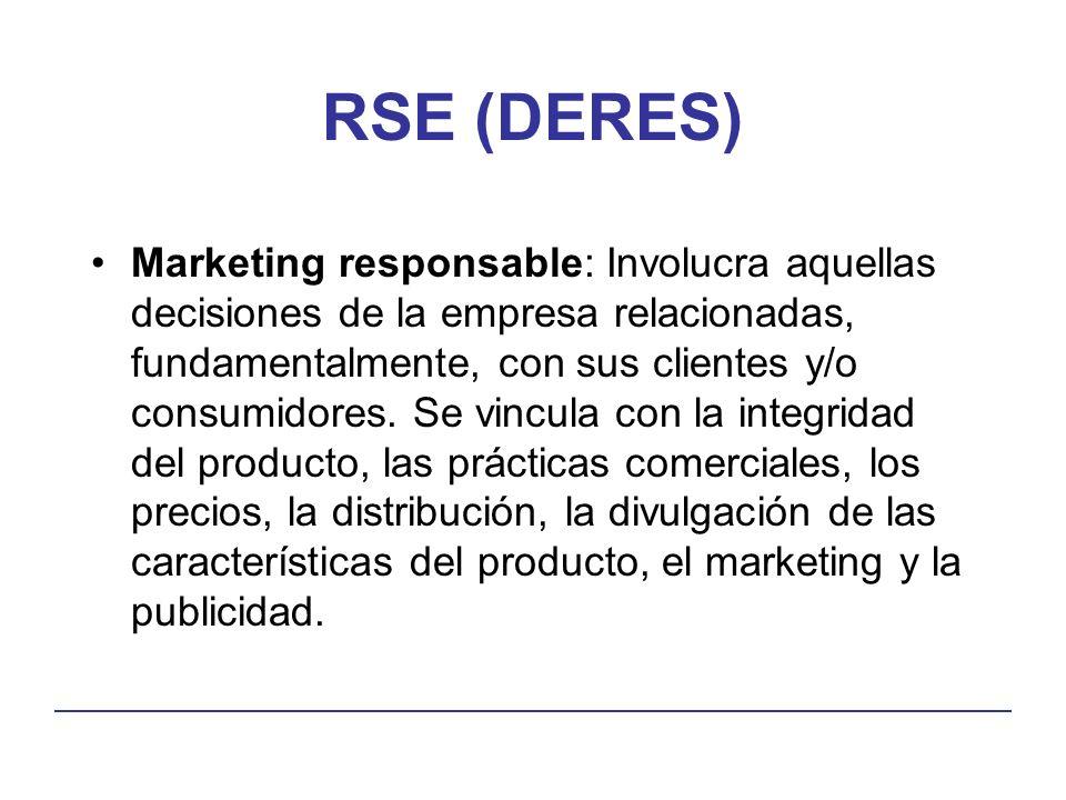 RSE (DERES) Marketing responsable: Involucra aquellas decisiones de la empresa relacionadas, fundamentalmente, con sus clientes y/o consumidores.