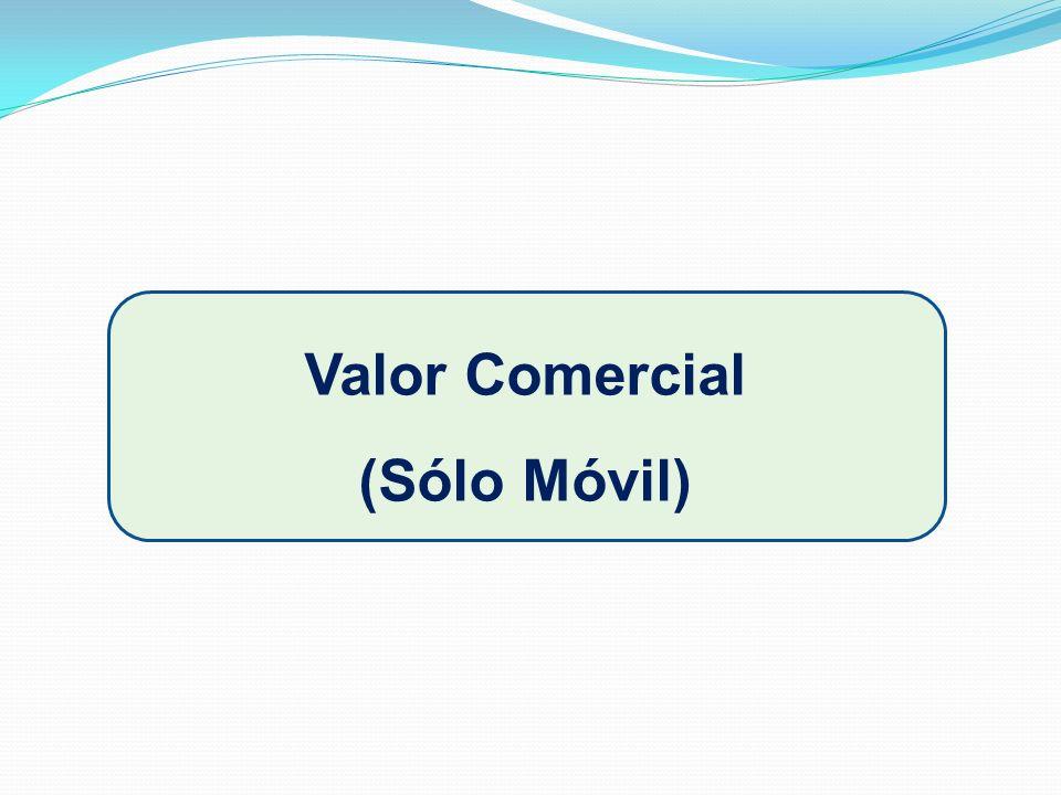Valor Comercial (Sólo Móvil)