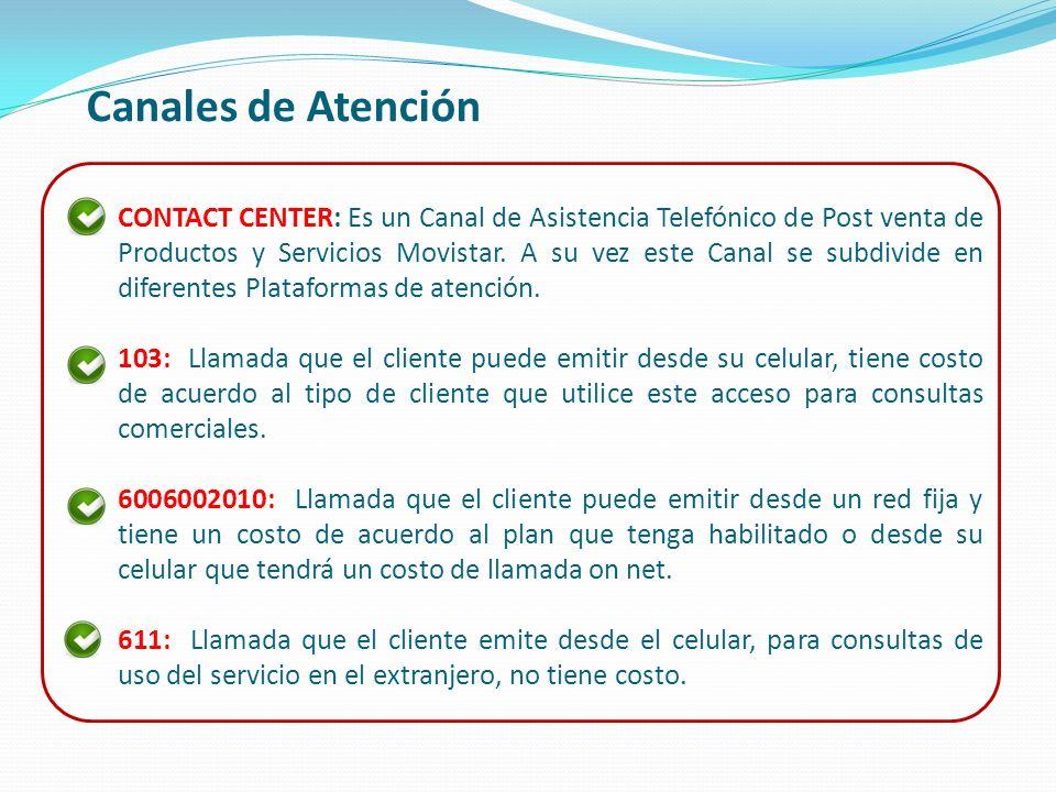 Canales de Atención CONTACT CENTER: Es un Canal de Asistencia Telefónico de Post venta de Productos y Servicios Movistar. A su vez este Canal se subdi