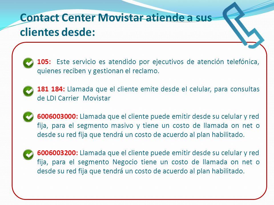 Contact Center Movistar atiende a sus clientes desde: 105: Este servicio es atendido por ejecutivos de atención telefónica, quienes reciben y gestiona