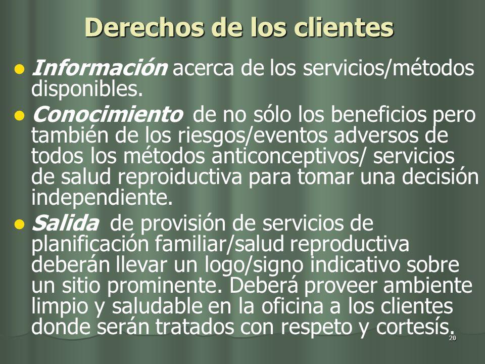 20 Derechos de los clientes Información acerca de los servicios/métodos disponibles. Conocimiento de no sólo los beneficios pero también de los riesgo