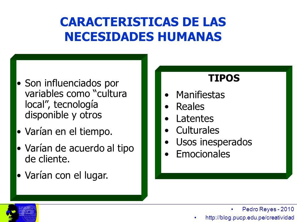 Pedro Reyes - 2010 http://blog.pucp.edu.pe/creatividad Son influenciados por variables como cultura local, tecnología disponible y otros Varían en el