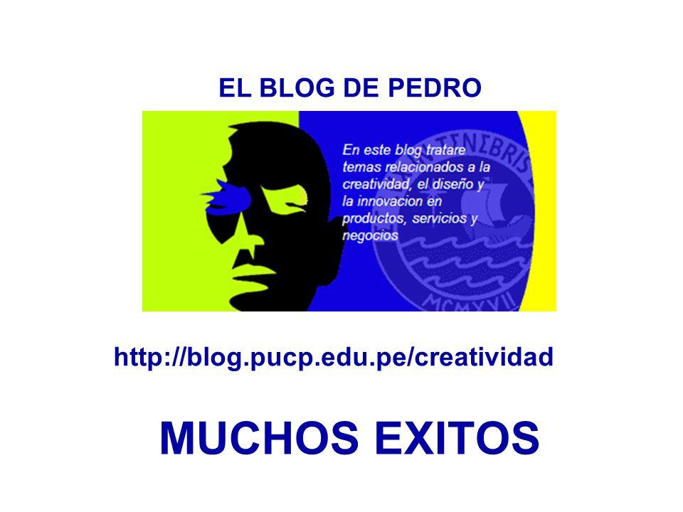 http://blog.pucp.edu.pe/creatividad EL BLOG DE PEDRO MUCHOS EXITOS