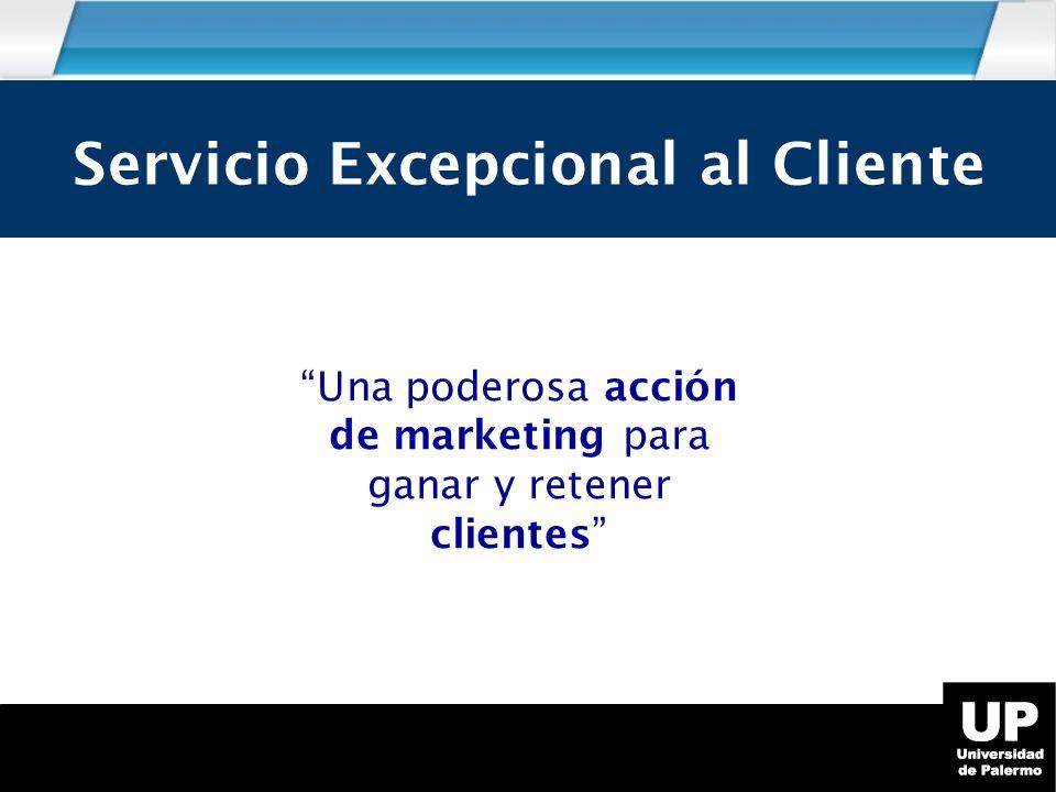 Una poderosa acción de marketing para ganar y retener clientes Servicio Excepcional al Cliente