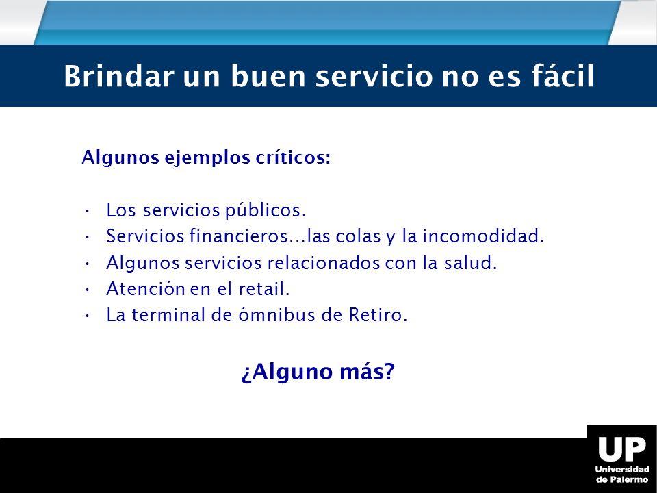 Algunos ejemplos críticos: Los servicios públicos.