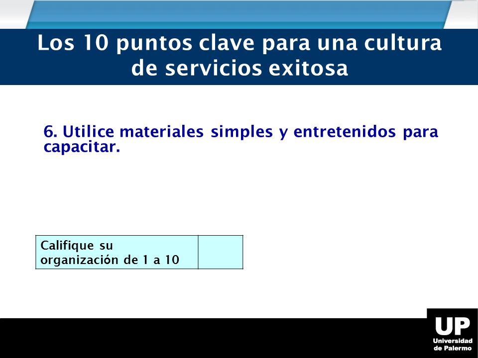 6.Utilice materiales simples y entretenidos para capacitar.