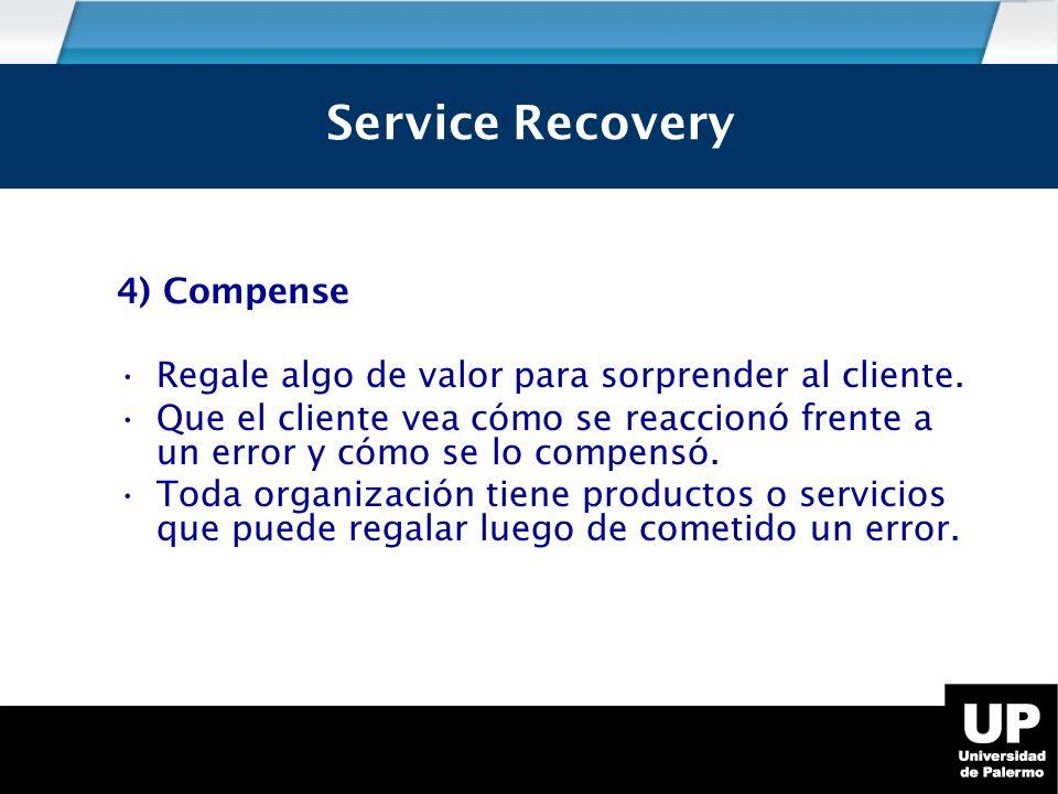 4) Compense Regale algo de valor para sorprender al cliente.
