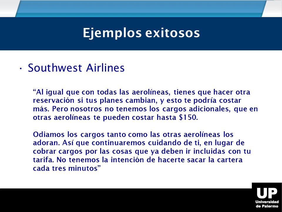 Southwest Airlines Ejemplos exitosos Al igual que con todas las aerolíneas, tienes que hacer otra reservación si tus planes cambian, y esto te podría costar más.
