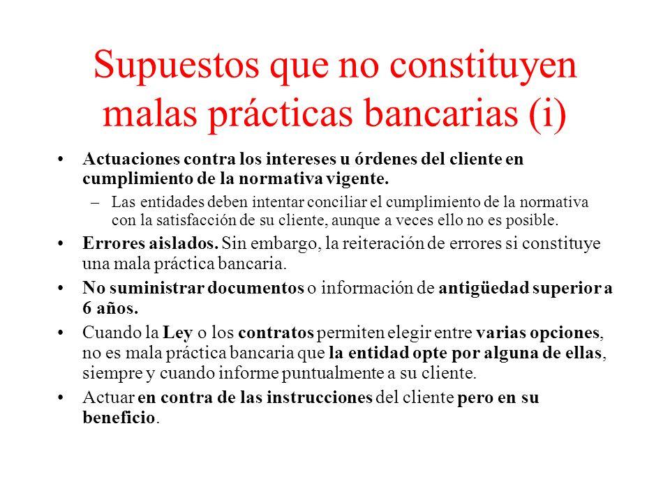 Supuestos que no constituyen malas prácticas bancarias (i) Actuaciones contra los intereses u órdenes del cliente en cumplimiento de la normativa vigente.