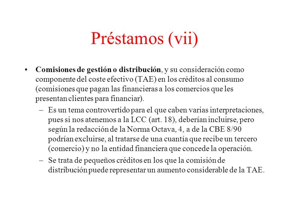 Préstamos (vii) Comisiones de gestión o distribución, y su consideración como componente del coste efectivo (TAE) en los créditos al consumo (comisiones que pagan las financieras a los comercios que les presentan clientes para financiar).