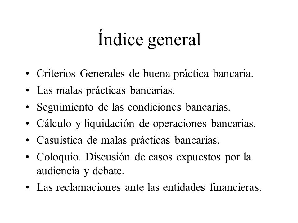 Índice general Criterios Generales de buena práctica bancaria.
