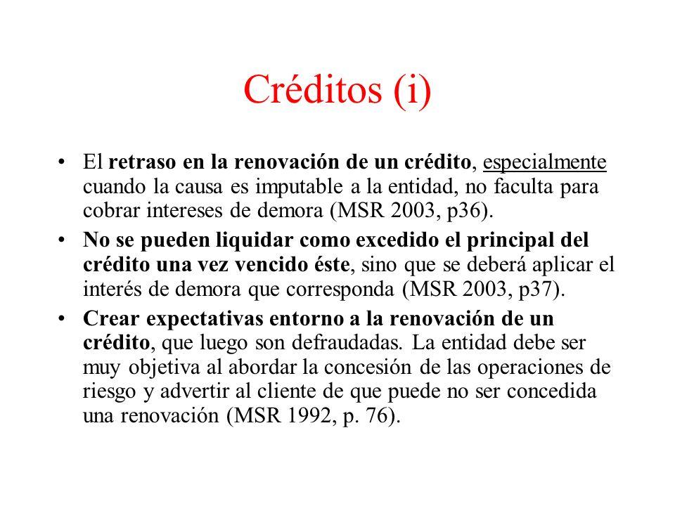Créditos (i) El retraso en la renovación de un crédito, especialmente cuando la causa es imputable a la entidad, no faculta para cobrar intereses de demora (MSR 2003, p36).