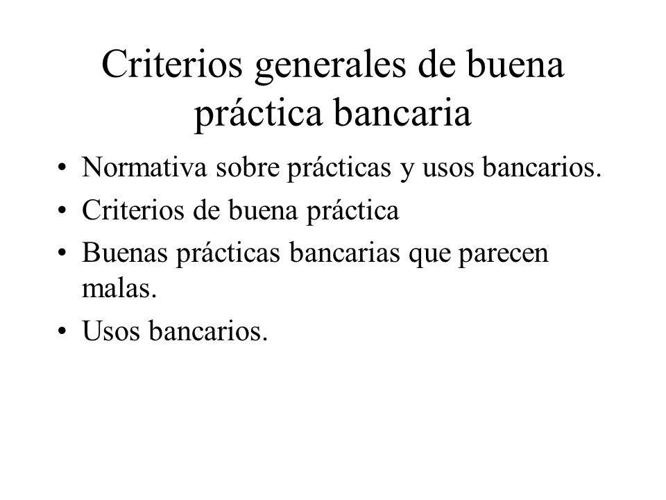 Criterios generales de buena práctica bancaria Normativa sobre prácticas y usos bancarios.