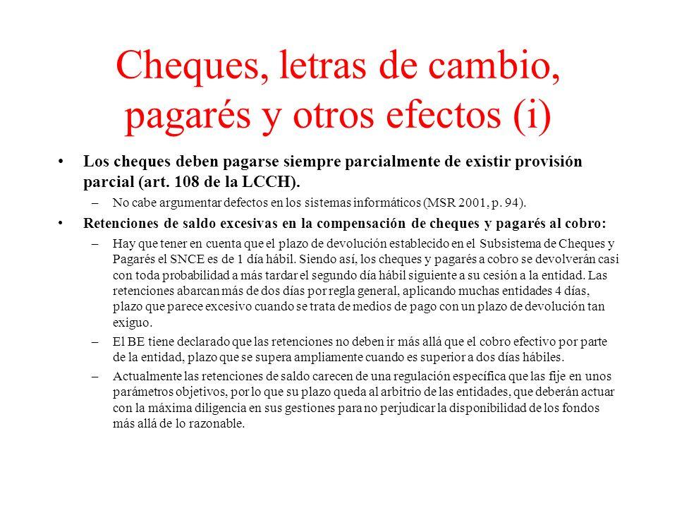 Cheques, letras de cambio, pagarés y otros efectos (i) Los cheques deben pagarse siempre parcialmente de existir provisión parcial (art.