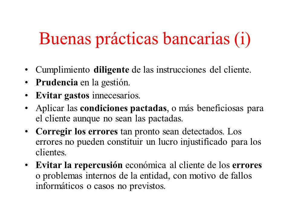 Buenas prácticas bancarias (i) Cumplimiento diligente de las instrucciones del cliente.