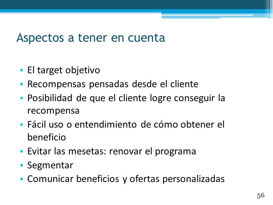 El target objetivo Recompensas pensadas desde el cliente Posibilidad de que el cliente logre conseguir la recompensa Fácil uso o entendimiento de cómo