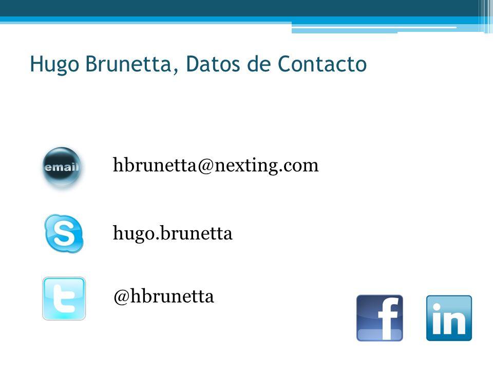 Hugo Brunetta, Datos de Contacto @hbrunetta hugo.brunetta hbrunetta@nexting.com
