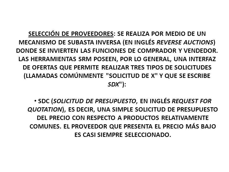 SELECCIÓN DE PROVEEDORES: SE REALIZA POR MEDIO DE UN MECANISMO DE SUBASTA INVERSA (EN INGLÉS REVERSE AUCTIONS) DONDE SE INVIERTEN LAS FUNCIONES DE COM