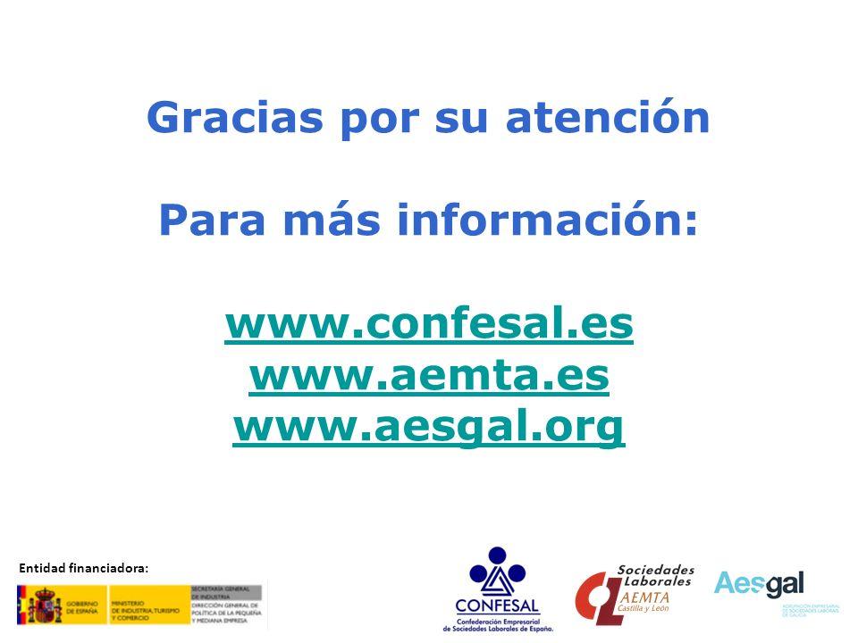 Gracias por su atención Para más información: www.confesal.es www.aemta.es www.aesgal.org Entidad financiadora: