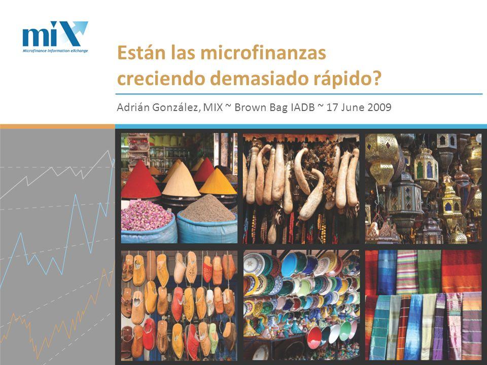 Están las microfinanzas creciendo demasiado rápido.