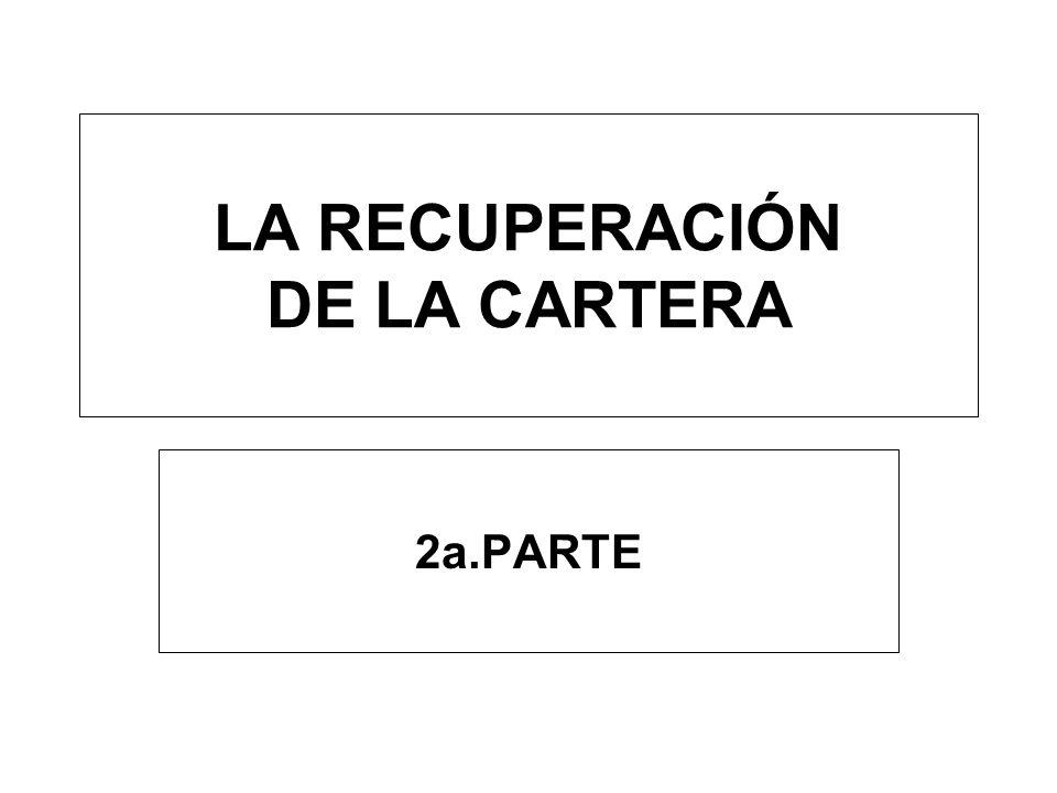 LA RECUPERACIÓN DE LA CARTERA 2a.PARTE