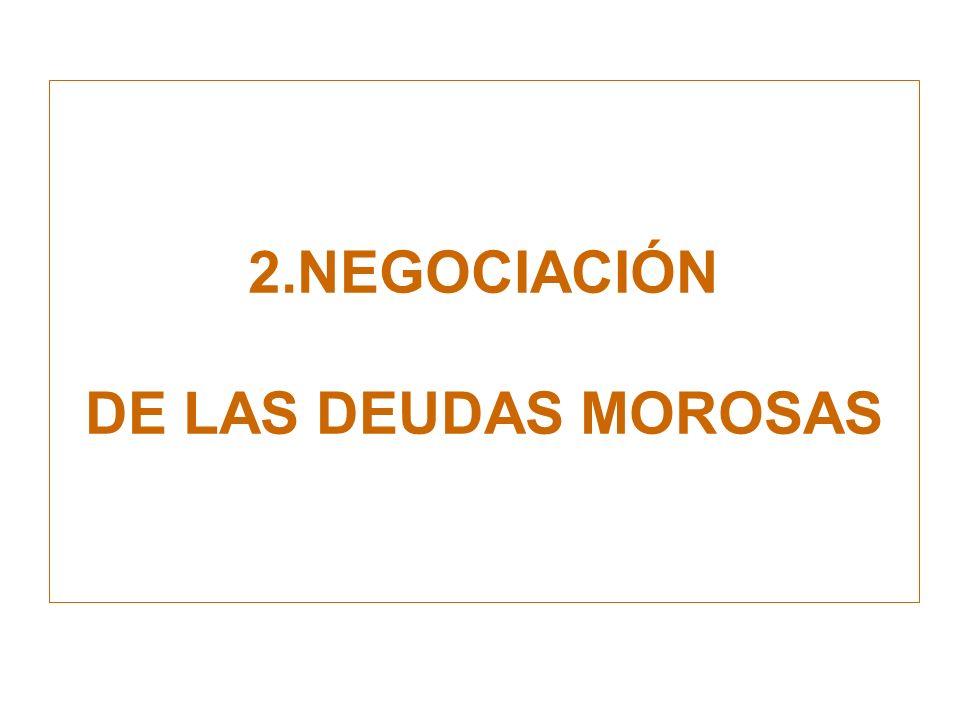 2.NEGOCIACIÓN DE LAS DEUDAS MOROSAS
