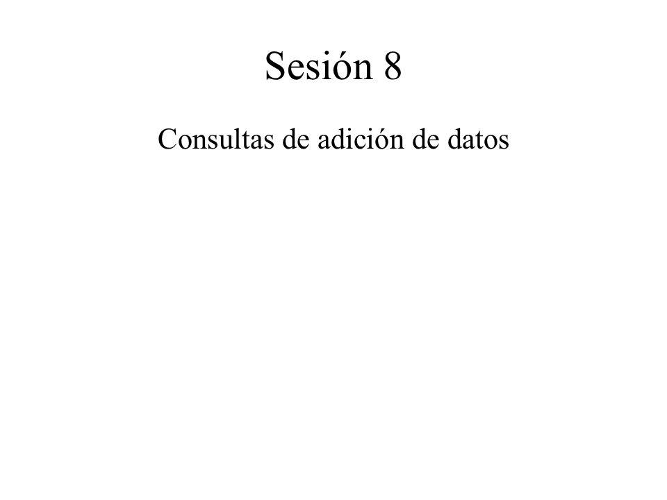 Sesión 8 Consultas de adición de datos