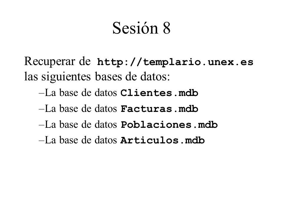 Recuperar de http://templario.unex.es las siguientes bases de datos: –La base de datos Clientes.mdb –La base de datos Facturas.mdb –La base de datos Poblaciones.mdb –La base de datos Articulos.mdb