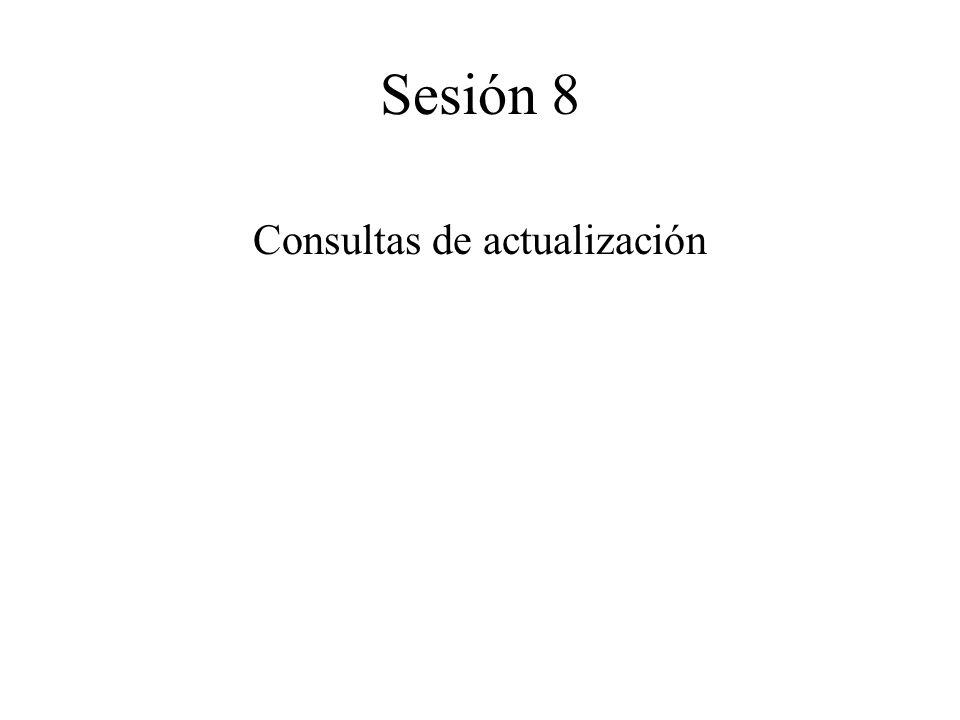 Consultas de actualización Sesión 8