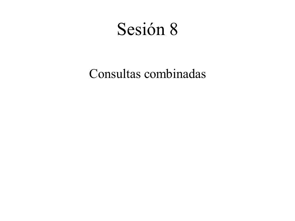 Consultas combinadas Sesión 8