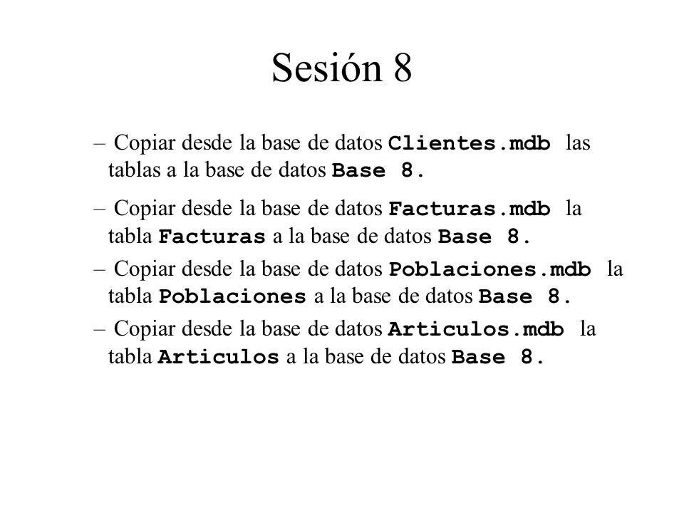 – Copiar desde la base de datos Clientes.mdb las tablas a la base de datos Base 8. – Copiar desde la base de datos Facturas.mdb la tabla Facturas a la