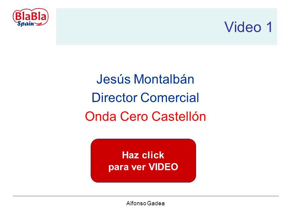 Alfonso Gadea Video 1 Jesús Montalbán Director Comercial Onda Cero Castellón Haz click para ver VIDEO