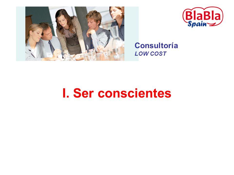 I. Ser conscientes Consultoría LOW COST