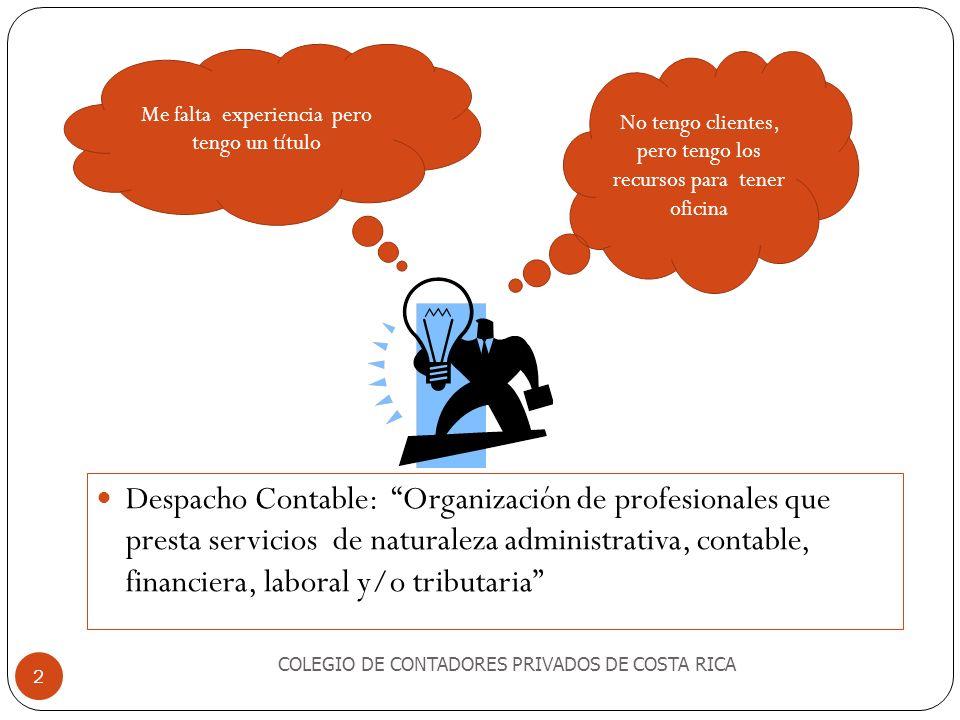 Despacho Contable: Organización de profesionales que presta servicios de naturaleza administrativa, contable, financiera, laboral y/o tributaria COLEG
