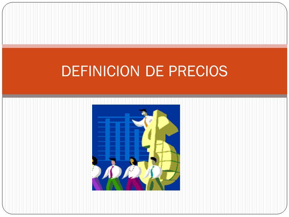 DEFINICION DE PRECIOS