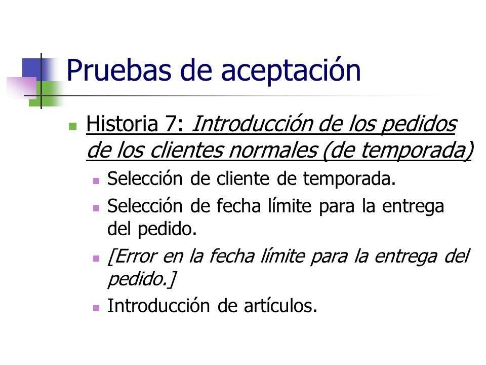Pruebas de aceptación Historia 7: Introducción de los pedidos de los clientes normales (de temporada) Selección de cliente de temporada. Selección de