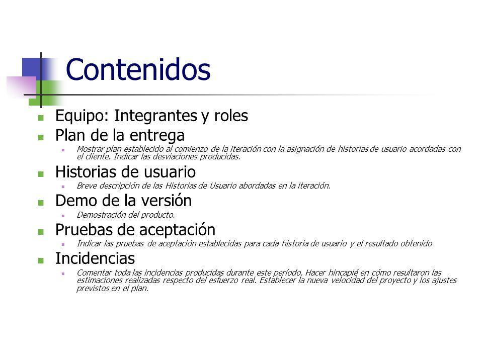 Contenidos Equipo: Integrantes y roles Plan de la entrega Mostrar plan establecido al comienzo de la iteración con la asignación de historias de usuar