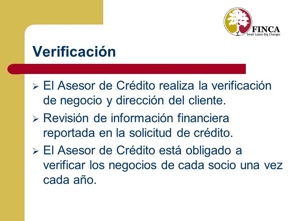Verificación El Asesor de Crédito realiza la verificación de negocio y dirección del cliente.