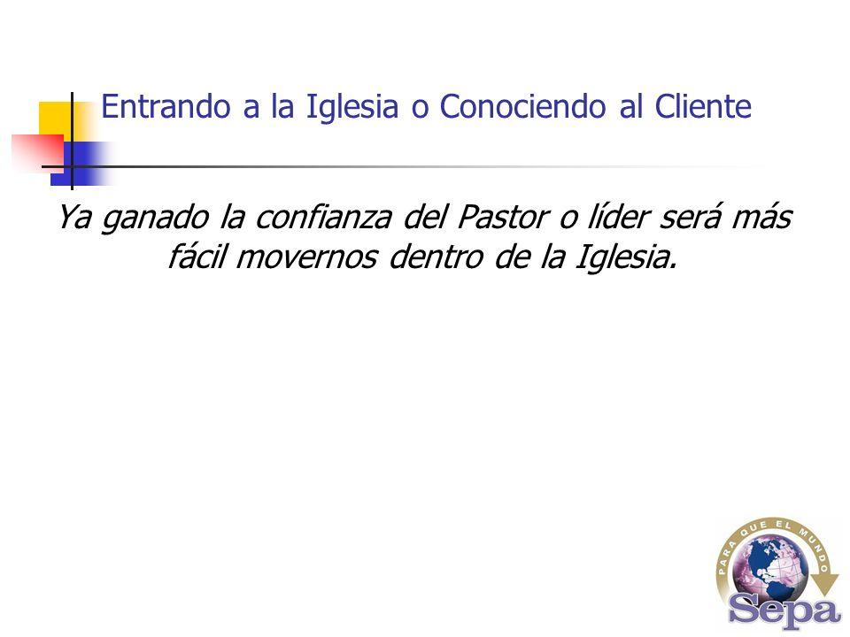 Ya ganado la confianza del Pastor o líder será más fácil movernos dentro de la Iglesia.
