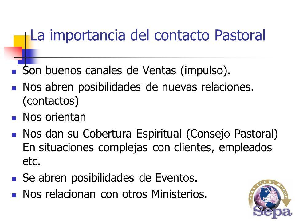 La importancia del contacto Pastoral Son buenos canales de Ventas (impulso).