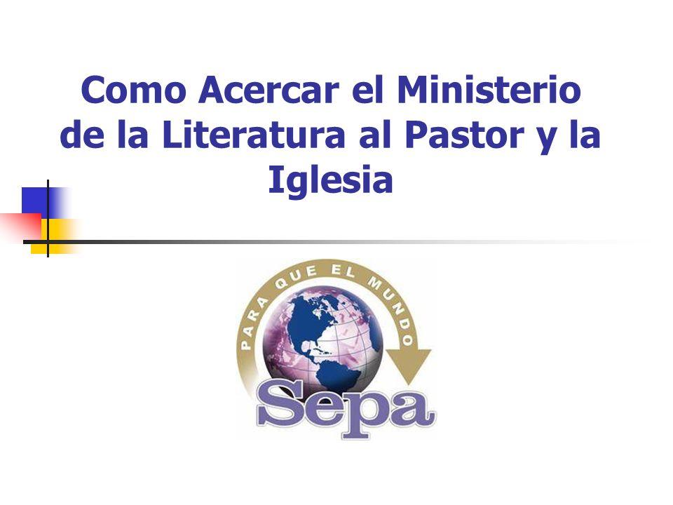 Como Acercar el Ministerio de la Literatura al Pastor y la Iglesia