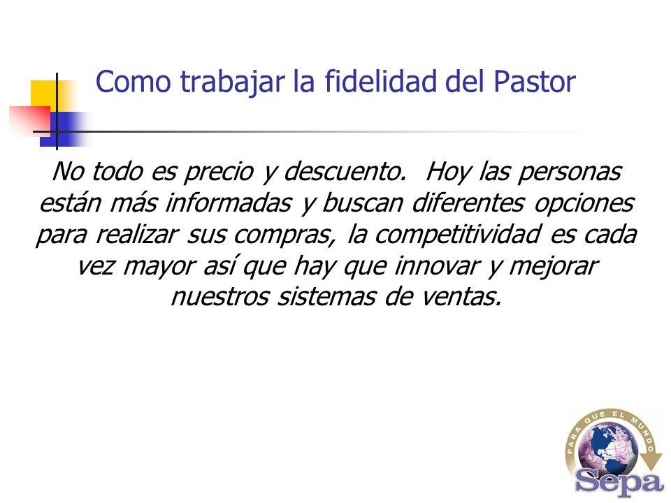 Como trabajar la fidelidad del Pastor No todo es precio y descuento.