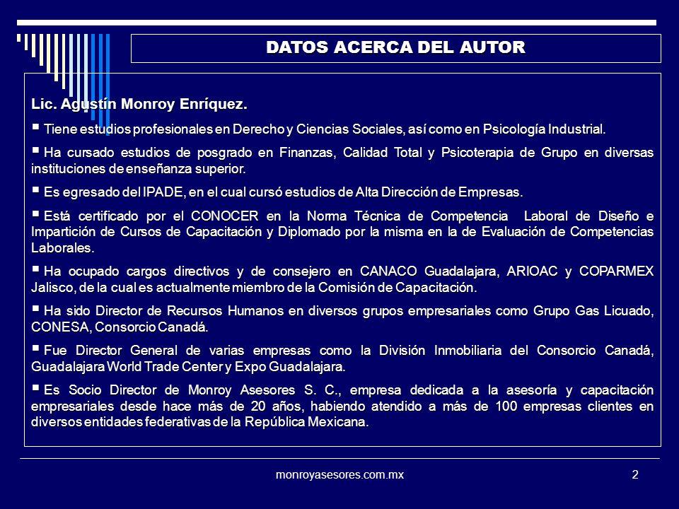 monroyasesores.com.mx2 DATOS ACERCA DEL AUTOR Lic. Agustín Monroy Enríquez. Tiene estudios profesionales en Derecho y Ciencias Sociales, así como en P